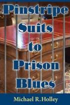 Pinstripe Suits to Prison Blues
