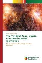 The Twilight Zone, Utopia E a Construcao Da Identidade