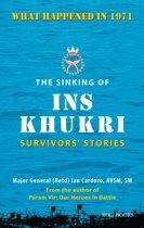 The Sinking of INS Khukri: Survivor's Stories