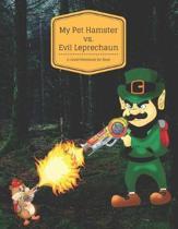 My Pet Hamster vs. Evil Leprechaun