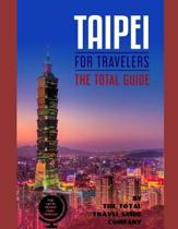 TAIPEI FOR TRAVELERS. The total guide