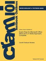 Exam Prep for Microsoft Office Word 2013; a Skills Approach, Complete
