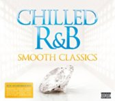 Chilled R&B: Smooth Classics