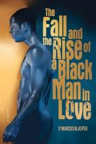 The Fall and the Rise of a Black Man in Love
