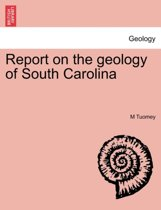 Report on the Geology of South Carolina