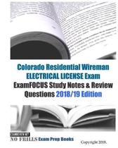 Colorado Residential Wireman ELECTRICAL LICENSE Exam ExamFOCUS Study Notes & Review Questions