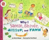 Why I Sneeze, Shiver, Hiccup and Yawn