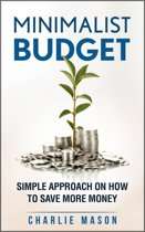 Minimalist Budget: Simple Strategies On How To Save More Money