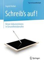Schreib's Auf! - Besser Dokumentieren in Gesundheitsberufen