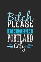 Bitch Please I'm From Portland City