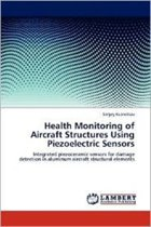 Health Monitoring of Aircraft Structures Using Piezoelectric Sensors