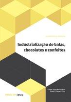 Industrialização de balas, chocolates e confeitos