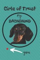 Circle of Trust My Dachshund Blank Lined Notebook Journal