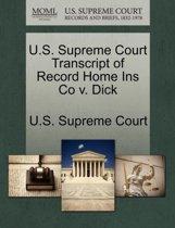 U.S. Supreme Court Transcript of Record Home Ins Co V. Dick