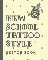 New School Tattoo Style Sketch Book: Tattoo Art Paper Pad - Doodle Design - Creative Journaling - Traditional - Rose - Free Hand - Lettering - Tattooi