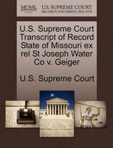 U.S. Supreme Court Transcript of Record State of Missouri Ex Rel St Joseph Water Co V. Geiger