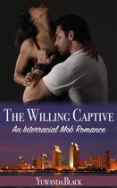 The Willing Captive: An Interracial, Mob Romance