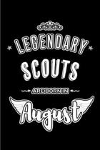 Legendary Scouts are born in August: Blank Lined Scout Journal Notebooks Diary as Appreciation, Birthday, Welcome, Farewell, Thank You, Christmas, Gra