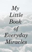 My Little Book of Everyday Miracles
