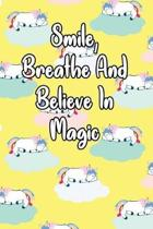 Smile, Breath and Believe in Magic