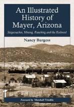 An Illustrated History of Mayer, Arizona