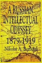 A Russian Intellectual Odyssey 1879-1919
