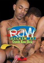 RAW DICKIN IT 2: CRAVIN RAW DICK
