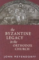 The Byzantine Legacy in the Orthodox Church