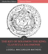 The Key of Solomon the King: Clavicula Salomonis (Illustrated Edition)
