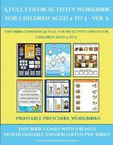 Printable Preschool Workbooks (A Full Color Activity Workbook for Children Aged 4 to 5 - Vol 2)