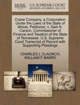 Crane Company, a Corporation Under the Laws of the State of Illinois, Petitioner, V. Sam K. Carson, Commissioner of Finance and Taxation of the State of Tennessee. U.S. Supreme Court Transcript of Record with Supporting Pleadings