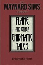 Flame and Other Enigmatic Tales