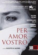 Per Amor Vostro (Import zonder NL ondertiteling)