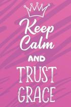 Keep Calm and Trust Grace: Funny Loving Friendship Appreciation Journal and Notebook for Friends Family Coworkers. Lined Paper Note Book.