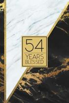 54 Years Blessed: Lined Journal / Notebook - 54th Birthday / Anniversary Gift - Fun And Practical Alternative to a Card - Elegant 54 yr