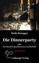 Die Dinnerparty oder Ein Abend in geschlossener Gesellschaft