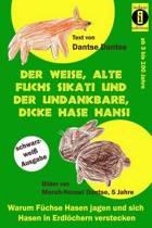 Der Weise, Alte Fuchs Sikati Und Der Undankbare, Dicke Hase Hansi (Schwarz-Wei Ausgabe)