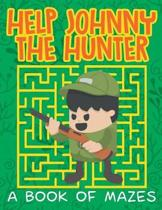Help Johnny the Hunter (a Book of Mazes)