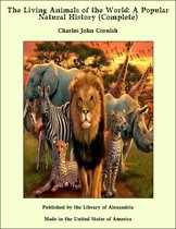 The Living Animals of the World: A Popular Natural History (Complete)