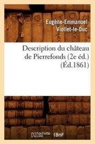 Description Du Ch teau de Pierrefonds (2e d.) ( d.1861)