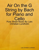 Air On the G String by Bach for Piano and Cello - Pure Sheet Music By Lars Christian Lundholm