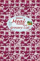 Weekly Meal Planner and Grocery List: 52 Weeks of Food Menu Prep with Grocery Shopping List, Recipe pages Notebook Size 6x9 in - Red Rose Print
