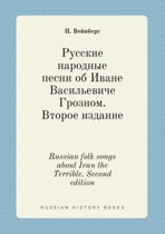 Russian Folk Songs about Ivan the Terrible. Second Edition