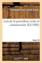 Lois de la Proc�dure Civile Et Commerciale Tome 10