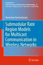 Submodular Rate Region Models for Multicast Communication in Wireless Networks