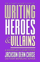 Writing Heroes and Villains