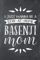 I Just Wanna Be a Stay at Home Basenji Mom