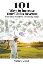 101 Ways to Increase Your Club's Revenue