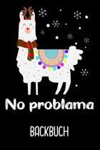 Backbuch No Problama: Backbuch mit Spruch No Problama und s��em Lama zum selbst schreiben / DIN A5 - 6x9'' - 120 Seiten mit Rezeptvorlagen /