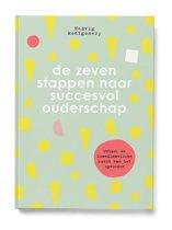 De zeven stappen naar succesvol ouderschap - De zeven stappen naar succesvol ouderschap - Basisboek
